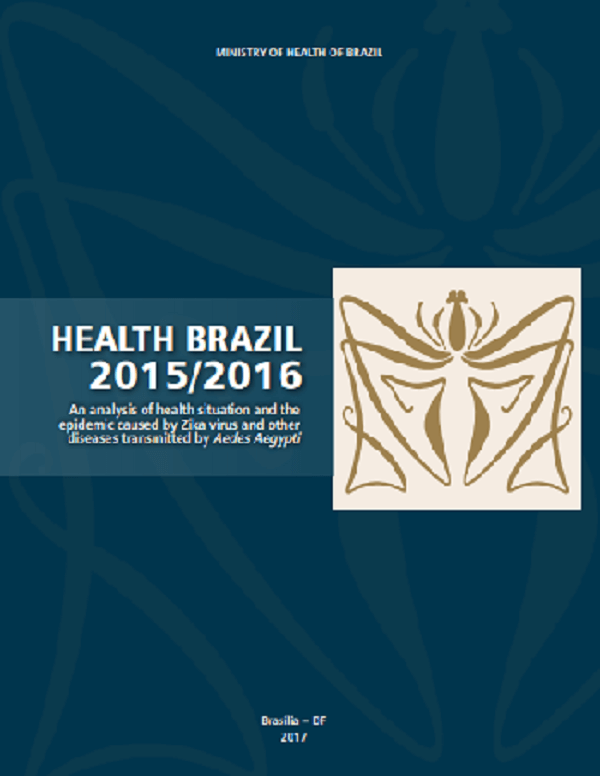 Health Brazil 2015/2016: an analysis of health situation and the epidemic caused by Zika virus and other diseases transmitted by Aedes Aegypti